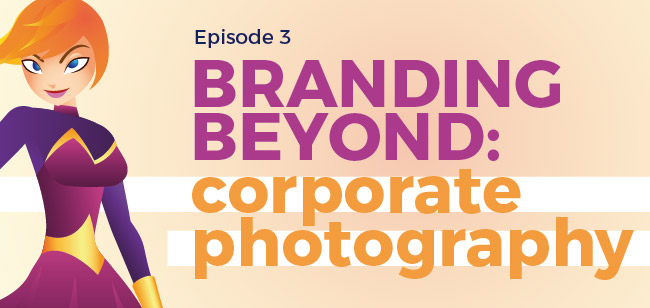 Branding Beyond: Corporate Photography