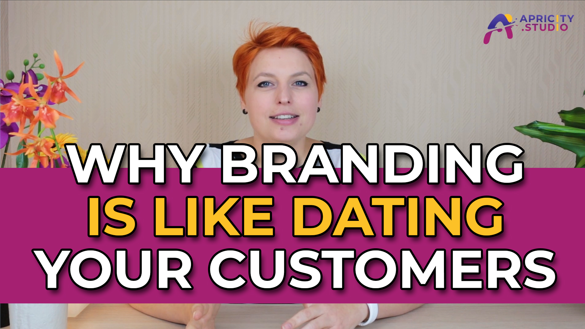 VLOG – Why Branding is Like Dating Your Customers